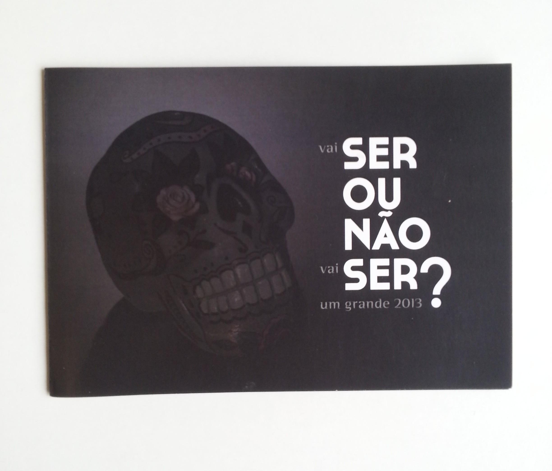 Na passagem de ano para 2013, a Hamlet criou este postal. Começou com um teaser.