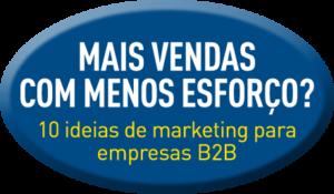 Mais vendas com menos esforço? 10 ideias de marketing para empresas B2B